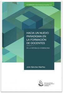 Cubierta para Hacia un nuevo paradigma en la formación de docentes en la República Dominicana